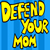 Defend Your Mum - Don't let your mum get robbed.